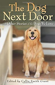 Dog Next Door The And Other Stories Of The Dogs We Love by Revell
