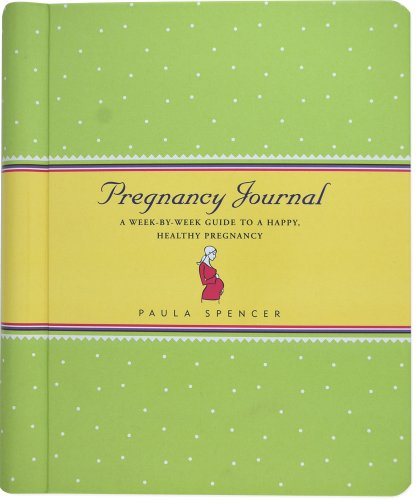 Pregnancy Journal: A Week-by-Week Guide to a Happy, Healthy Pregnancy (Personal Organizers) (Guided Journals Series)