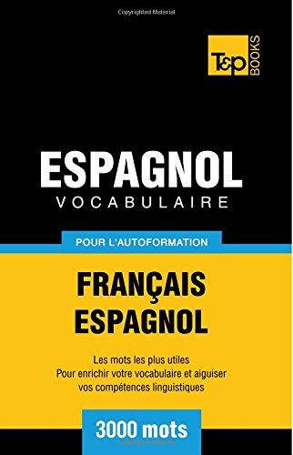 Vocabulaire Francais-Espagnol Pour L'Autoformation - 3000 Mots