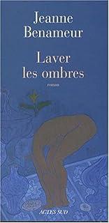Laver les ombres, Benameur, Jeanne