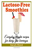 Sarah Reed Lactose-Free Smoothies: Everyday blender recipes for dairy-free beverages