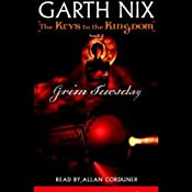 Grim Tuesday: The Keys to the Kingdom, Book 2 | [Garth Nix]
