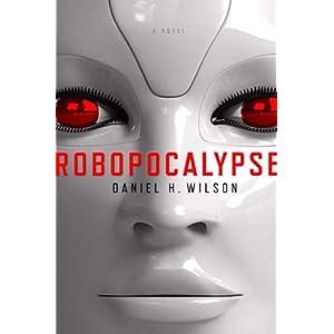 Robopocalypse by Daniel H. Wilson ePub Mobi eBook