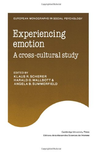 Experiencing Emotion: A Cross-Cultural Study (European Monographs in Social Psychology)