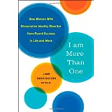 I Am More Than One: How Women with Dissociative Identity Disorder Have Found Success in Life and Workby Jane Wegscheider Hyman