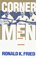 Corner Men: The Great Boxing Trainers