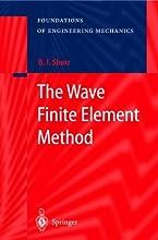 The Wave Finite Element Method Foundations of Engineering Mechanics