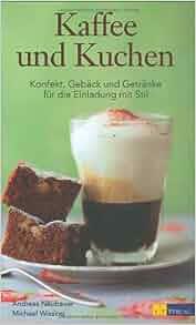 kaffee und kuchen andreas neubauer 9783038003335 books. Black Bedroom Furniture Sets. Home Design Ideas
