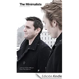 The Minimalists: Essential Essays