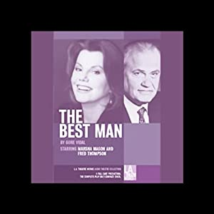 The Best Man Hörspiel von Gore Vidal Gesprochen von: Terrence Currier, Johnny Holliday, Naomi Jacobson, Timmy Ray James, Michael Kramer, Marsha Mason, Paul Morella, Kevin Murray