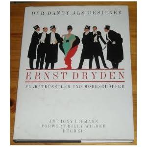 Der Dandy als Designer. Ernst Dryden. Plakatkünstler und Modeschöpfer