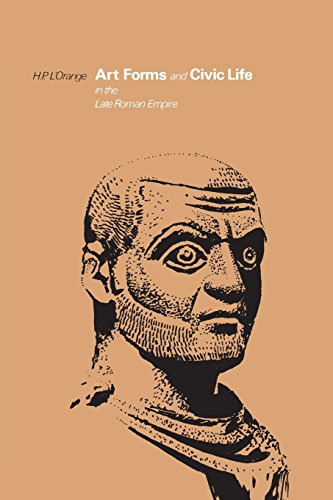Art Forms and Civic Life in the Late Roman Empire