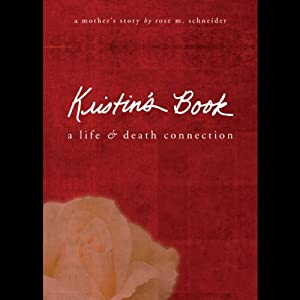 Kristin's Book: A Life and Death Connection | [Rose M. Schneider]