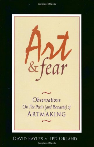 Art & Fear: Observations On the Perils (and Rewards)...