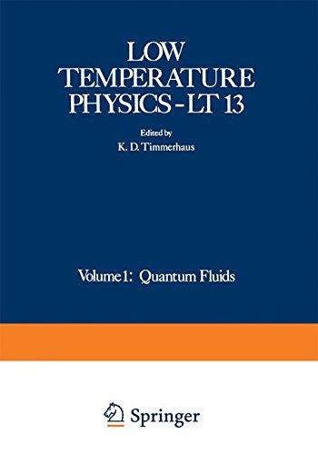 Low Temperature Physics-LT 13: Volume 1: Quantum Fluids