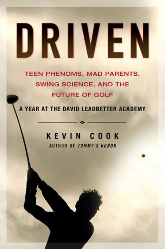 Image for Driven: Teen Phenoms, Mad Parents, Swing Science, and the Future of Golf