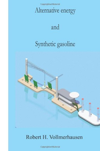 Alternative Energy And Synthetic Gasoline