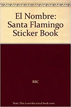 El Nombre: Santa Flamingo Sticker Book: BBC: 9780563475859