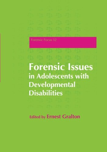 Forensic Issues in Adolescents with Developmental Disabilities (Forensic Focus)