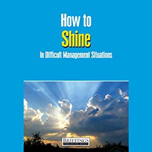 How to Shine in Difficult Management Situations Audiobook