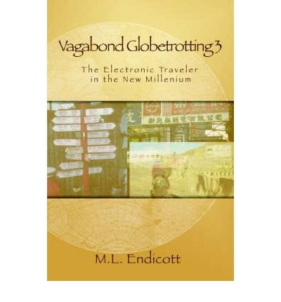 vagabond-globetrotting-3-the-electronic-traveler-in-the-new-millennium-by-endicott-marcus-lauthorpap
