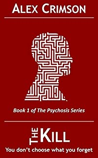 The Kill: A Psychological Thriller by Alex Crimson ebook deal