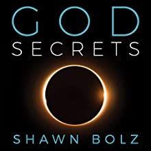 God Secrets: A Life Filled with Words of Knowledge Audiobook by Shawn Bolz Narrated by Greg Simms