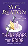 M. C. Beaton There Goes the Bride (Agatha Raisin Mysteries)