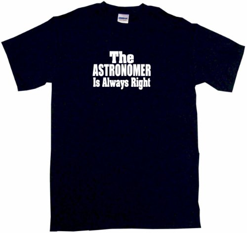 The Astronomer Is Always Right Men'S Tee Shirt Large-Black