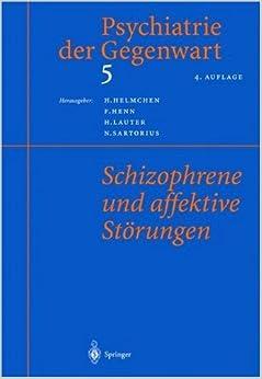 Psychiatrie der gegenwart 5 schizophrene und affektive for Hanfried helmchen