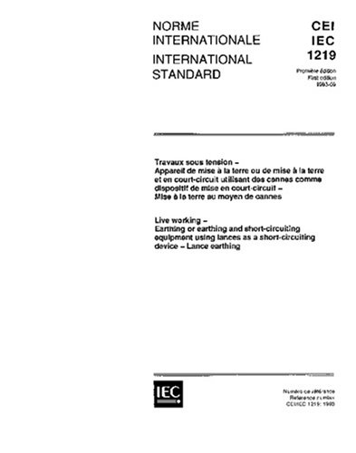 IEC 61219 Ed. 1.0 b:1993, Live working - Earthing or earthing and short-circuiting equipment using lances as a short-circuiting device - Lance earthing