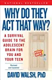 img - for Why Do They Act That Way?( A Survival Guide to the Adolescent Brain for You and Your Teen)[WHY DO THEY ACT THAT WAY 2/E][Paperback] book / textbook / text book