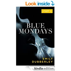 Blue Mondays Part One