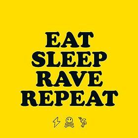 Eat Sleep Rave Repeat (feat. Beardyman) [Explicit]
