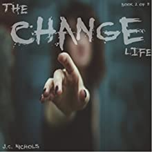 The Change: Life Audiobook by J.C. Nichols Narrated by Mia DuBois