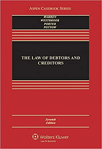 The Law of Debtors and Creditors: Text, Cases, and Problems (Aspen Casebook)