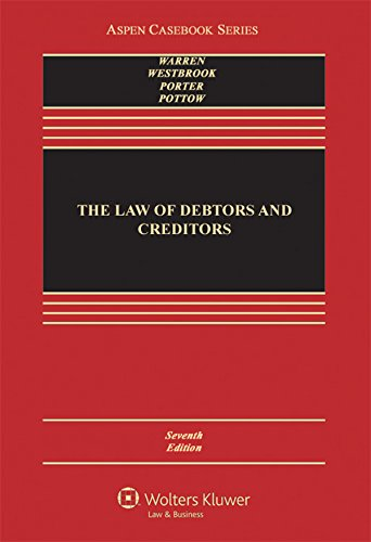 The Law of Debtors and Creditors: Text, Cases, and Problems (Aspen Casebook) PDF