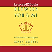 Between You and Me: Confessions of Comma Queen | [Mary Norris]