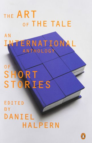 The Art of the Tale: An International Anthology of Short...