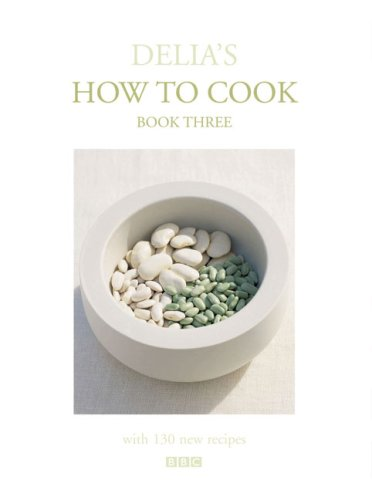 Delia's How to Cook: Book Three (Bk.3)
