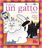img - for Gallucci: Volevo UN Gatto Nero + CD (Small Board Book) (Italian Edition) book / textbook / text book