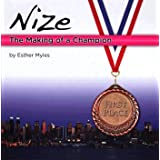 Nize: The Making of a Champion
