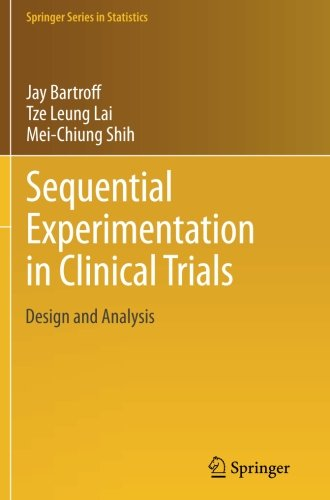 Sequential Experimentation in Clinical Trials: Design and Analysis (Springer Series in Statistics)