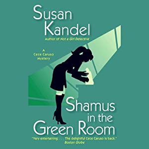 Shamus in a Green Room: A Cece Caruso Mystery | [Susan Kandel]