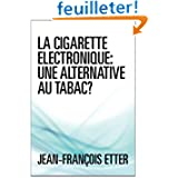 - La cigarette électronique, une alternative au tabac