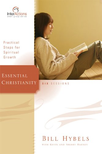Essential Christianity Practical Steps for Spiritual Growth Interactions310266165