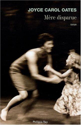 Joyce Carol Oates - Mère disparue