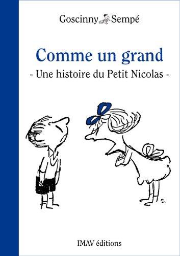 """Couverture du livre Comme un grand: Une histoire extraite des """"Surprises du Petit Nicolas"""""""