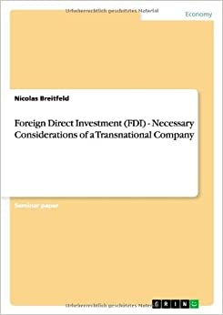 is foreign direct investment fdi necessary Nance national development (ecosoc 2000) and foreign direct investment (fdi)1 is now the largest source of foreign private capital reaching developing countries (figure 1) is less capacity to attract foreign investment and bank credit/loans.
