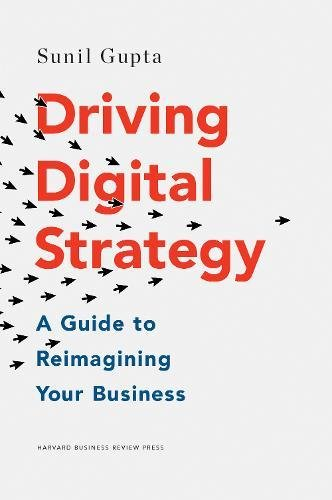 Driving Digital Strategy A Guide to Reimagining Your Business [Gupta, Sunil] (Tapa Dura)